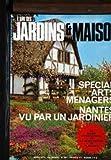 AMI DES JARDINS ET DE LA MAISON (L') - SPECIAL ARTS MENAGERS - NANTES VU PAR UN JARDINIER.