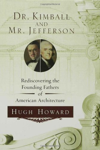 Dr Kimball And Mr Jefferson Rediscovering The Founding Fathers Of American Architecture Epub