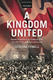 A Kingdom United: Popular Responses To The Outbreak Of The First World War In Britain And Ireland