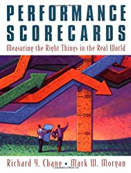 Performance Scorecards: Measuring the Right Things in the Real World