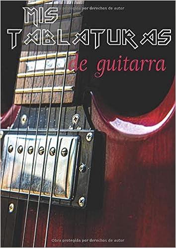 Mis Tablaturas de Guitarra: A4 21 x 29,7 - 100 páginas de ...