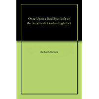 Once Upon a Red Eye: Life on the Road with Gordon Lightfoot (English Edition)