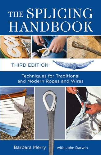 The Splicing Handbook: Techniques for Traditional and Modern Ropes and (Splicing Handbook)