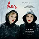 Her: A Memoir Audiobook by Christa Parravani Narrated by Christa Parravani