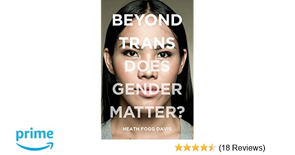 Beyond Trans: Does Gender Matter? (LGBTQ Politics): Heath