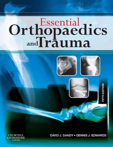 - Essential Orthopaedics and Trauma E-Book