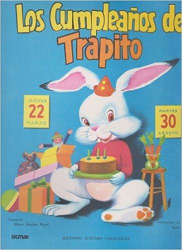 Los cumpleanos de trapito/ Trapitos Birthdays (GRANDES ...