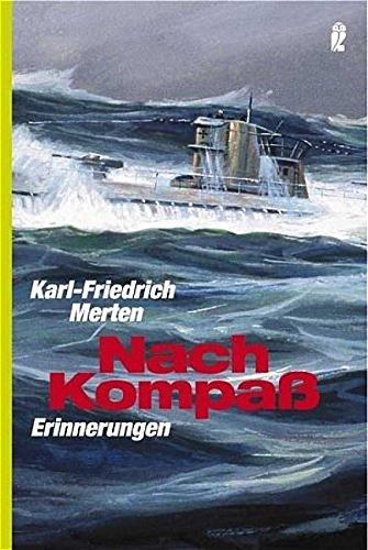 Nach Kompass: Erinnerungen (Ullstein Maritim)