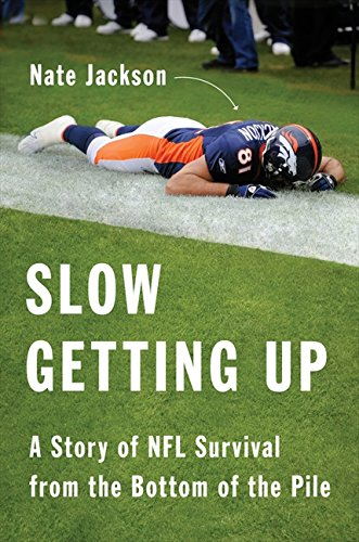 Image of Slow Getting Up: A Story of NFL Survival from the Bottom of the Pile