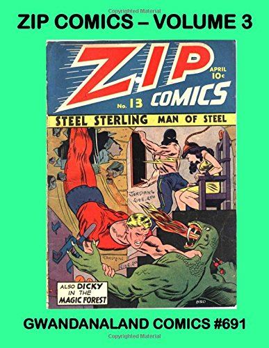 Zip Comics - Volume 3: Gwandanaland Comics #691 -- Presenting the Complete Series!