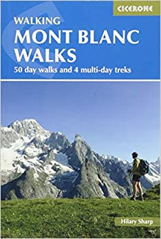 Mont Blanc Walks: 50 Day Walks And 4 Multi-day Treks PDF Descargar Gratis