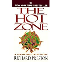 The Hot Zone: A Terrifying True Story (Edition First Edition first ) by Preston, Richard [MassMarket(1995£©]