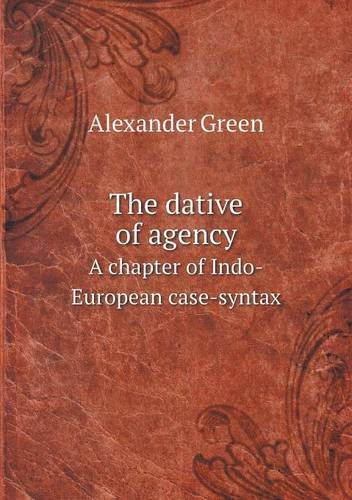 Download The dative of agency A chapter of Indo-European case-syntax pdf epub