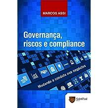 Governança, Riscos e Compliance. Mudando a Conduta nos Negócios