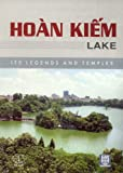 Hoan Kiem Lake: Its Legends and Temples