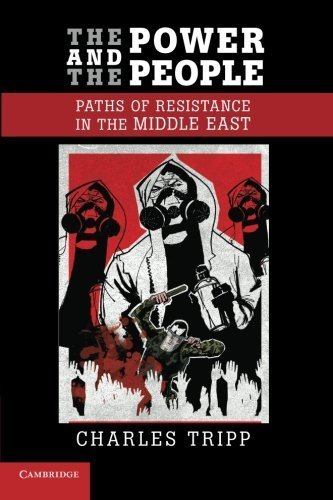 Download [ The Power and the People: Paths of Resistance in the Middle East By Tripp, Charles ( Author ) Paperback 2013 ] pdf epub