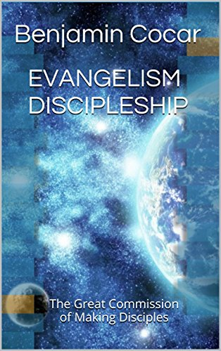 EVANGELISM DISCIPLESHIP: The Great Commission of Making Disciples