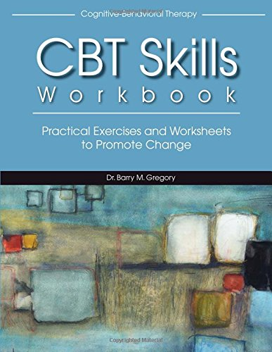 Cognitive-Behavioral Therapy Skills Workbook: Barry Gregory ...