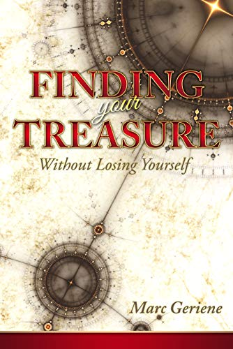 Finding Your Treasure: Without Losing Yourself by Marc Geriene ebook deal