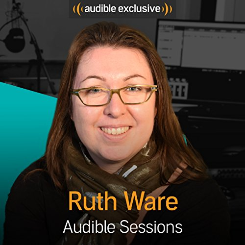 Ruth Ware: Audible Sessions: FREE Exclusive Interview