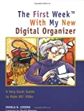 The First Week with My New Digital Organizer, Pamela R. Lessing, 1892123835