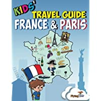 Kids' Travel Guide - France & Paris: Kids enjoy the best of France and the most exciting sights in Paris with fascinating facts, fun activities, ... Leonardo! (Kids' Travel Guides) (Volume 3)