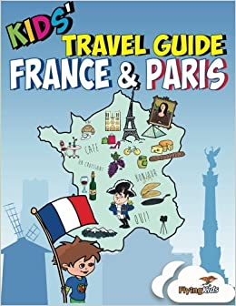 kids travel guide france paris kids enjoy the best of france