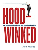 HOODWINKED: How the Bush Administration Sold Us a War by John Prados (1-Apr-2006) Paperback