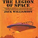The Legion of Space: Legion of Space, Book 1 Audiobook by Jack Williamson Narrated by Sam A. Mowry