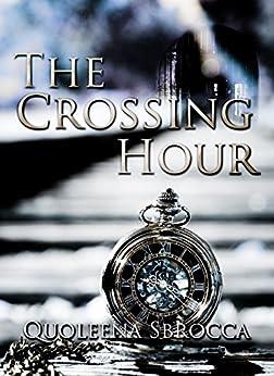 The Crossing Hour by [Sbrocca, Quoleena]