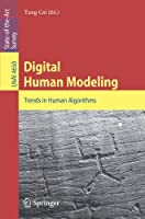 Digital Human Modeling: Trends in Human Algorithms Front Cover