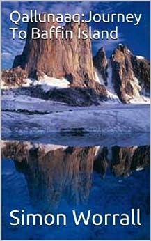 Qallunaaq:Journey To Baffin Island by [Worrall, Simon]