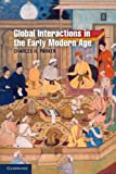 Global Interactions in the Early Modern Age, 1400-1800, Parker, Charles H., 0521868661