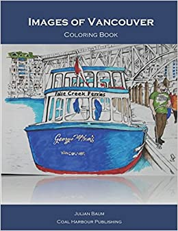 Images Of Vancouver Coloring Book Julian Baum 9780995822580 Amazon Books