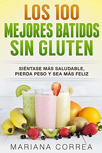 LOS 100 MEJORES BATIDOS SIN GLUTEN: Siéntase más saludable ...