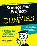Science Fair Projects for Dummies®, Maxine Levaren, 0764554603