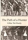 The Path of a Hunter, Gilles Tre-Hardy, 1882458168