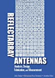 img - for Reflectarray Antennas: Analysis, Design, Fabrication, and Measurement (Artech House Antennas and Propagation) book / textbook / text book