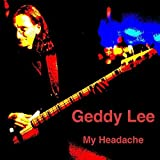My Headache (The Solo Interview) by Geddy Lee (2015-05-04)