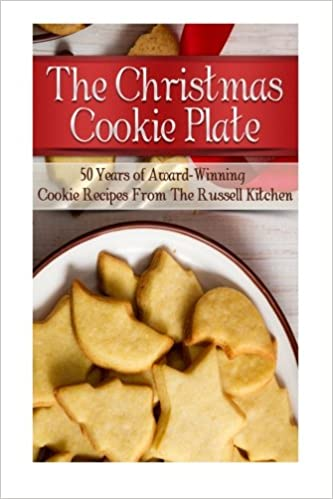 The Christmas Cookie Plate 50 Years Of Award Winning Cookie Recipes