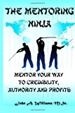 The Mentoring Ninja, John Williams, 1466469285