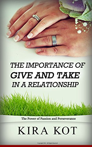 The Importance of Give and Take in a Relationship: The Power of Passion and Perseverance (The Surprising Truth About What Motivates Us)