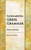 Fundamental Greek Grammar - 4th Edition (English and Greek Edition)