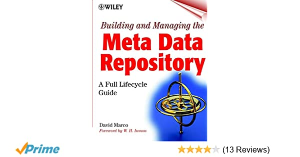 Building and Managing the Meta Data Repository: A Full