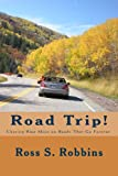 Road Trip!, Ross Robbins, 0615771971