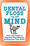 Dental Floss for the Mind: A complete program for boosting your brain power (NTC Self-Help)