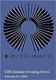 CBS Sunday Evening News February 27, 2000