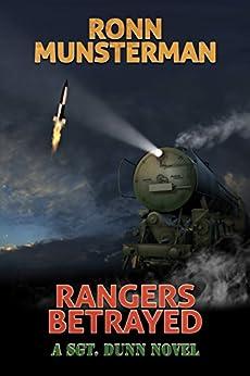 Rangers Betrayed (Sgt. Dunn Novels Book 6) by [Munsterman, Ronn]