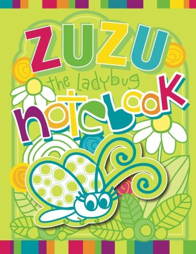ZuZu the Ladybug Notebook: Zooky and Friends 125 Page Blank Notebook (Zooky and Friends Activity Books)
