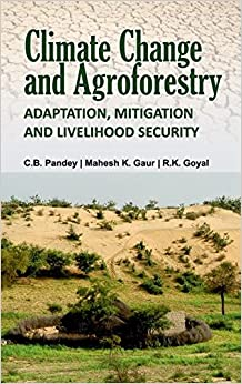 Climate Change And Agroforestry: Adaptation, Mitigation And Livelihood Security: Adaptation, Mitigation And Livelihood Security por C.b. `pandey epub